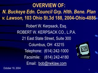 Robert W. Kerpsack, Esq. ROBERT W. KERPSACK CO., L.P.A. 21 East State Street, Suite 300