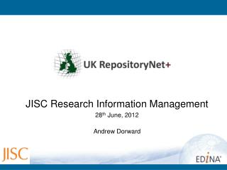 JISC Research Information Management 28 th  June, 2012 Andrew Dorward