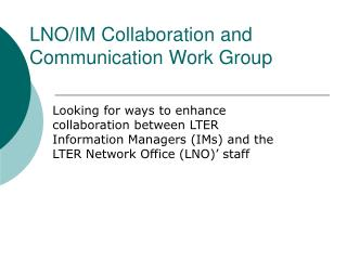LNO/IM Collaboration and Communication Work Group