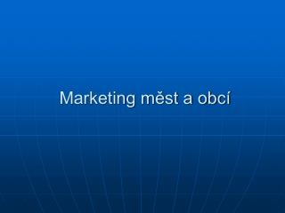 Marketing měst a obcí