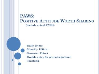 PAWS : Positive Attitude Worth Sharing