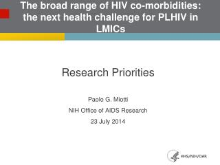 The broad range of HIV co-morbidities: the next health challenge for PLHIV in LMICs