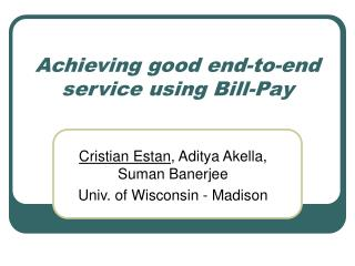 Achieving good end-to-end service using Bill-Pay