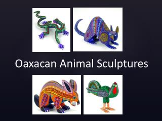 Oaxacan Animal Sculptures