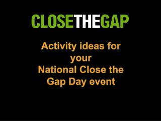 Activity ideas for your  National Close the Gap Day event