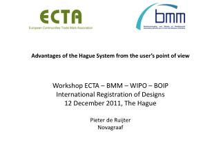 Advantages of the Hague System from the user's point of view