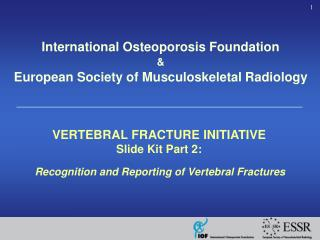 Recognition and Reporting of Vertebral Fractures