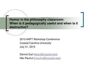 Humor in the philosophy classroom: When is it pedagogically useful and when is it destructive?