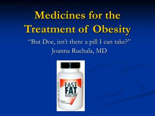 Medicines for the Treatment of Obesity