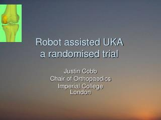 Robot assisted UKA a randomised trial