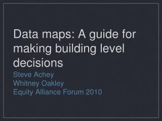 Data maps: A guide for making building level decisions