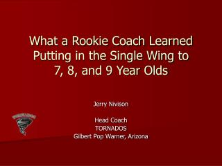 What a Rookie Coach Learned Putting in the Single Wing to     7, 8, and 9 Year Olds