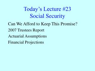 Today's Lecture #23 Social Security