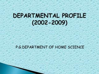 DEPARTMENTAL PROFILE (2002-2009)