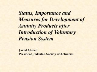 Status, Importance and Measures for Development of Annuity Products after Introduction of Voluntary Pension System