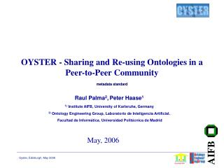 OYSTER  - Sharing and Re-using Ontologies in a Peer-to-Peer Community