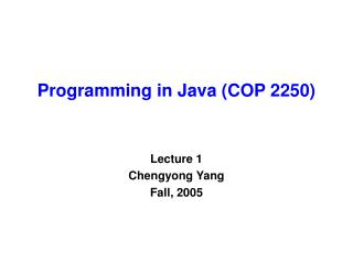 Programming in Java (COP 2250)