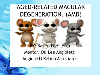 AGED-RELATED MACULAR DEGENERATION. (AMD)