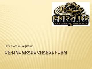 On-line Grade Change Form