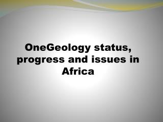 OneGeology status, progress and issues in Africa