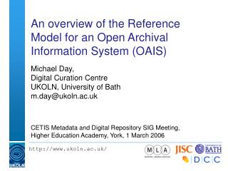 An overview of the Reference Model for an Open Archival Information System (OAIS)