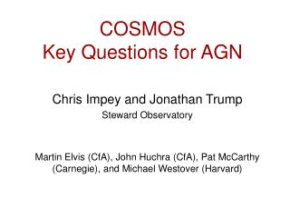 COSMOS Key Questions for AGN