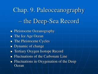 Chap. 9. Paleoceanography  – the Deep-Sea Record