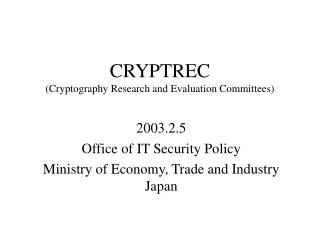CRYPTREC (Cryptography Research and Evaluation Committees)