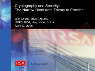 Cryptography and Security:   The Narrow Road from Theory to Practice