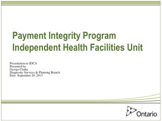 Payment Integrity Program Independent Health Facilities Unit