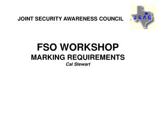 FSO WORKSHOP MARKING REQUIREMENTS Cal Stewart