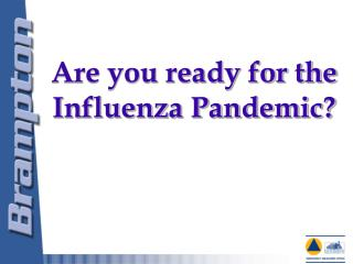 Are you ready for the Influenza Pandemic?