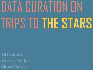 DATA CURATION ON TRIPS TO  THE STARS