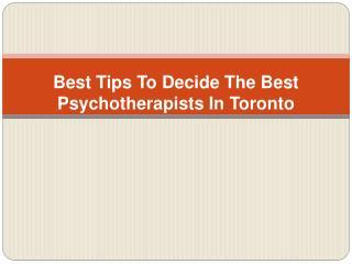 Best Tips To Decide The Best Psychotherapists In Toronto