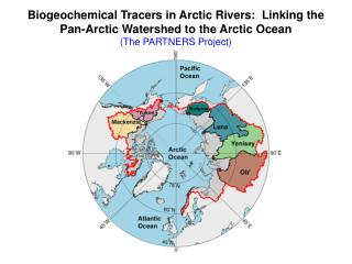 Biogeochemical Tracers in Arctic Rivers:  Linking the Pan-Arctic Watershed to the Arctic Ocean