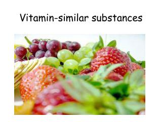 Vitamin-similar substances