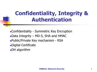 Confidentiality, Integrity & Authentication