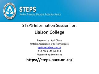 STEPS Information Session for: Liaison College Prepared by: April  Chato