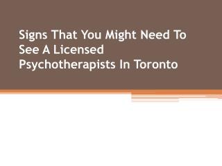 Signs That You Might Need To See A Licensed Psychotherapists