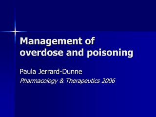 Management of overdose and poisoning