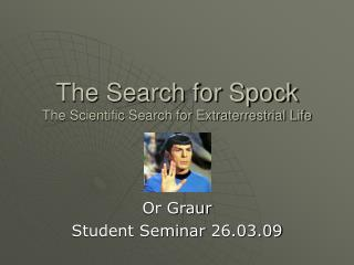 The Search for Spock The Scientific Search for Extraterrestrial Life