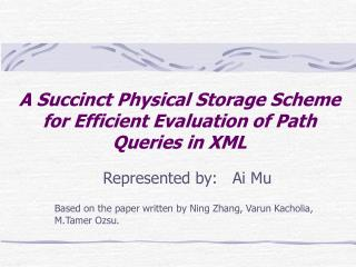 A Succinct Physical Storage Scheme for Efficient Evaluation of Path Queries in XML