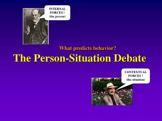 What predicts behavior? The Person-Situation Debate
