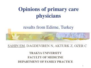 Opinions of primary care physicians results from Edirne, Turkey