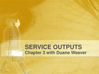 SERVICE OUTPUTS