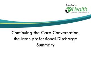 Continuing the Care Conversation: the Inter-professional Discharge Summary