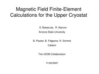 Magnetic Field Finite-Element Calculations for the Upper Cryostat