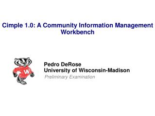 Pedro DeRose University of Wisconsin-Madison