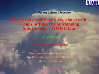 By Xiong Liu Advisor: Dr. Mike Newchurch Department of Atmospheric Science