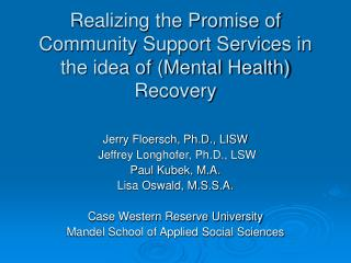 Realizing the Promise of Community Support Services in the idea of (Mental Health) Recovery